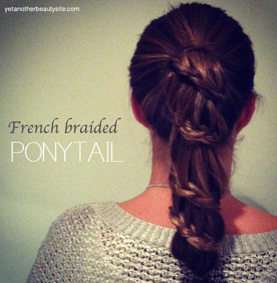 20 tutorials on braided hairstyles: French braided ponytail