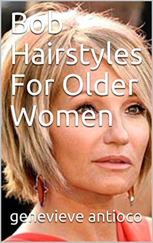 Bob Hairstyles For Older Women - Kindle edition by antioco .