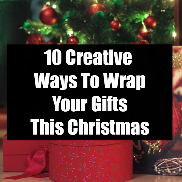 10 Creative Ways To Wrap Your Gifts This Christm
