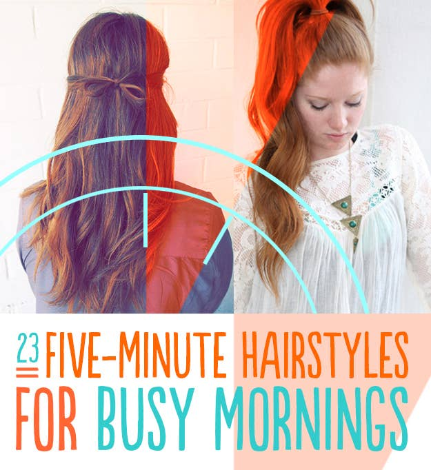 23 Five-Minute Hairstyles For Busy Mornin
