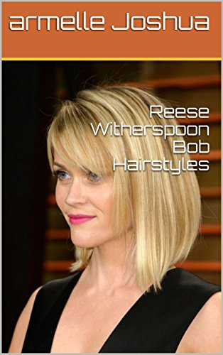 Reese Witherspoon Bob Hairstyles eBook: Joshua, armelle: Amazon.in .