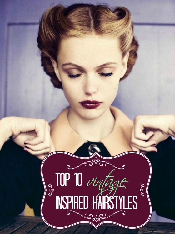 My Top 10 Favorite Vintage Inspired Hairstyles | Hair styles, Long .