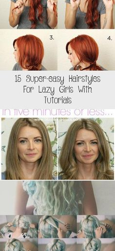 15 Super-Easy Hairstyles for Lazy Girls with Tutorials .