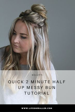 Quick 2 Minute Half up Messy Bun Tutorial | Medium hair styles .
