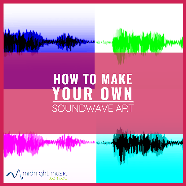 How to Make Your Own Soundwave Art | Midnight Mus