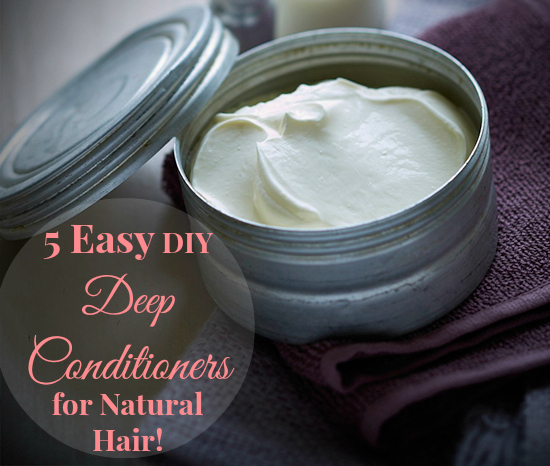 5 Easy DIY Deep Conditioners for Natural Hair | Natural Hair Rules!