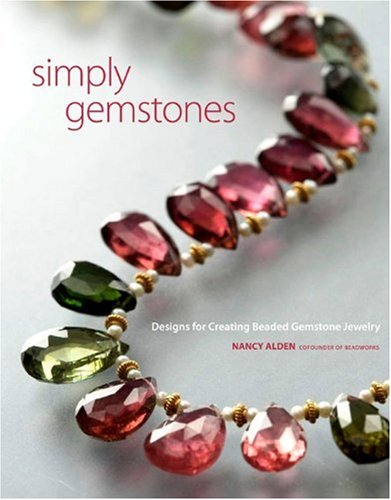 Simply Gemstones: Designs for Creating Beaded Gemstone Jewelry .